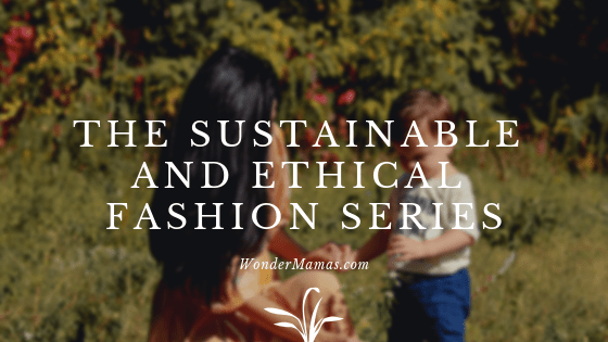 ethical and sustainable fashion series