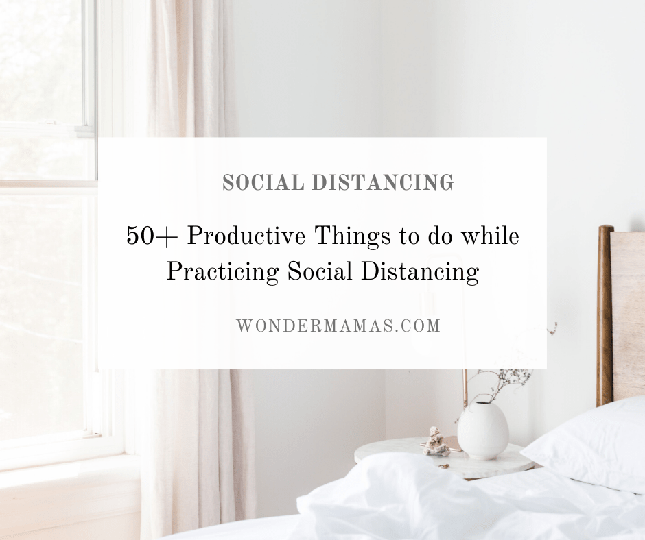 50+ productive things to do while practicing social distancing
